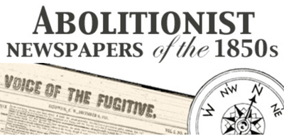Abolitionist Newspapers of the 1850's